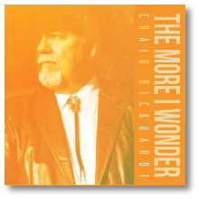 Craig Bickhardt – The More I Wonder (CD – Stone Barn Records 2014)